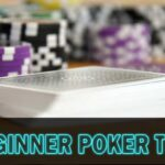 I share any beginner these poker tips and it's worth it